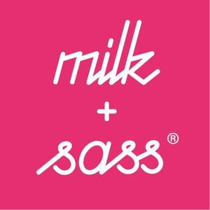 milk + sass